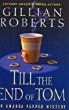 Roberts, Gillian: Till the End of Tom (Amanda Pepper Mysteries)