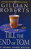 Roberts, Gillian: Till the End of Tom (Amanda Pepper Mysteries)