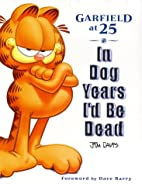In Dog Years I'd Be Dead: Garfield at…
