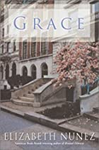 Grace: A Novel by Elizabeth Nunez