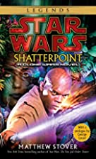 Shatterpoint by Matthew Stover