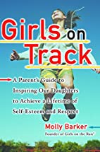 Girls on Track: A Parent's Guide to…
