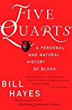 Hayes, Bill: Five Quarts: A Personal And Natural History Of Blood