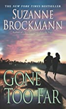 Gone Too Far (Troubleshooters, Book 6) by…