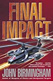 Birmingham, John: Final Impact