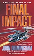 Final Impact by John Birmingham