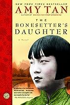 The Bonesetter's Daughter: A Novel…