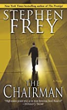 The Chairman: A Novel by Stephen Frey