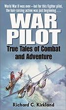 War Pilot: True Tales of Combat and…