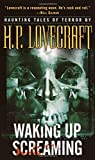 Lovecraft, H. P.: Waking Up Screaming