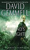 Gemmell, David: Ironhand&#39;s Daughter: A Novel of The Hawk Queen