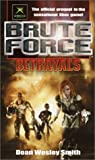 Smith, Dean Wesley: Brute Force: Betrayals
