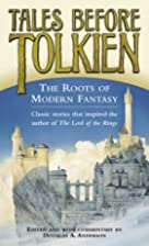 Tales Before Tolkien: The Roots of Modern…