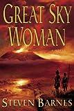 Barnes, Steven: Great Sky Woman: A Novel