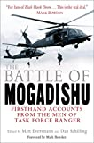 Eversmann, Matthew: The Battle Of Mogadishu: Firsthand Accounts From The Men Of Task Force Ranger