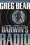 Bear, Greg: Darwin's Radio : In the Next Stage of Evolution, Humans Are History