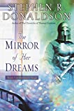 Donaldson, Stephen R.: The Mirror of Her Dreams
