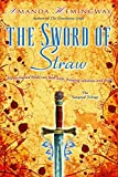 Hemingway, Amanda: The Sword of Straw