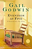 Godwin, Gail: Evenings at Five: A Novel and Five New Stories (Ballantine Reader's Circle)