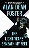 Foster, Alan Dean: The Light-years Beneath My Feet