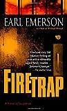 Emerson, Earl W.: Firetrap