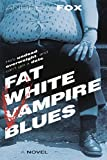 Fox, Andrew: Fat White Vampire Blues