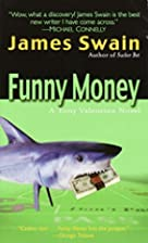 Funny Money (Tony Valentine Novels) by James…