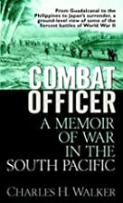 Combat Officer: A Memoir of War in the South…