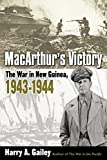 Gailey, Harry A.: Macarthur's Victory: The War In New Guinea, 1943-1944
