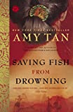 Tan, Amy: Saving Fish from Drowning