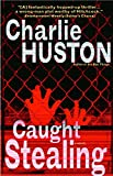 Huston, Charles: Caught Stealing