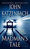 Katzenbach, John: The Madman&#39;s Tale