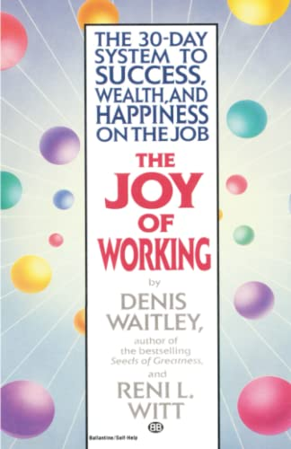 the-joy-of-working-the-30-day-system-to-success-wealth-and-happiness-on-the-job