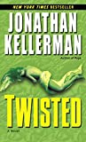 Kellerman, Jonathan: Twisted