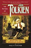 Kocher, Paul H.: Master of Middle-Earth: The Fiction of J. R. R. Tolkien