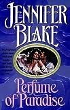Blake, Jennifer: Perfume of Paradise