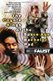 Faust, Minister: The Coyote Kings of the Space-Age Bachelor Pad
