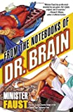 Faust, Minister: From the Notebooks of Doctor Brain