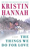 Hannah, Kristin: The Things We Do for Love