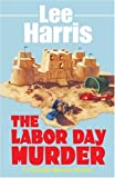 Harris, Lee: The Labor Day Murder