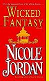 Jordan, Nicole: Wicked Fantasy: A Novel