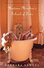 Madame Mirabou's School of Love by Barbara…
