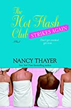 The Hot Flash Club Strikes Again by Nancy…