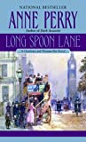Perry, Anne: Long Spoon Lane: A Charlotte and Thomas Pitt Novel