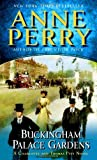 Perry, Anne: Buckingham Palace Gardens: A Charlotte and Thomas Pitt Novel (Charlotte & Thomas Pitt Novels)
