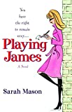 Mason, Sarah: Playing James