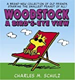 Schulz, Charles M.: Woodstock: A Bird's-Eye View