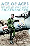 Jeffers, H. Paul: Ace of Aces: The Life of Capt. Eddie Rickenbacker