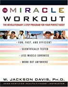 The Miracle Workout : The Revolutionary…