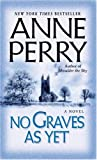 Anne Perry: No Graves as Yet